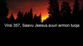 Virsi 357 Saavu Jeesus suuri armon tuoja