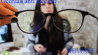 Occhiali anti luce blu Nowave - recensione