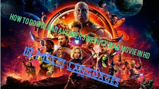 How to download Avengers infinity war movie in Telugu/Hindi/English/Tamil in HD