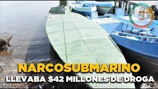 Narcosubmarino del Cártel de Sinaloa con millonario cargamento de cocaína