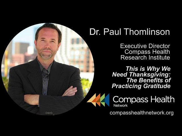 This is Why We Need Thanksgiving - Dr. Paul Thomlinson - Compass Health Network