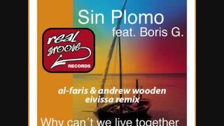 Sin Plomo feat. Boris G - Tell me why (AL-Faris & Andrew Wooden Eivissa Remix)