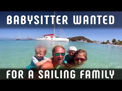 BABYSITTER FOR SAILING FAMILY WANTED!!!