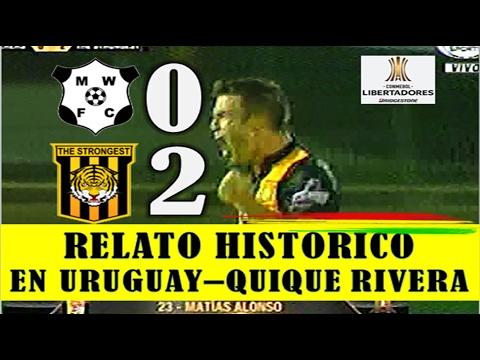 Wanderers vs THE STRONGEST 0-2, Relato HISTÓRICO EN URUGUAY de Quique Rivera, Copa Libertadores 2017