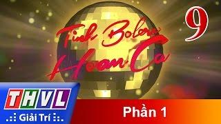 Tình Bolero Hoan Ca Tập 9 Full HD