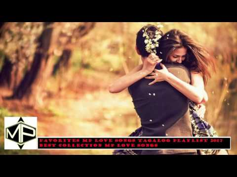Favorites MP Love Songs Playlist 2017   Best Collection MP Love Songs Music Production