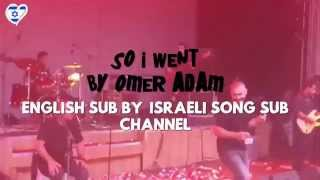 Omer Adam - So I Went - Az Halachti - English Translate