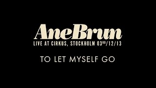 "Ane Brun ""To Let Myself Go - Live"""