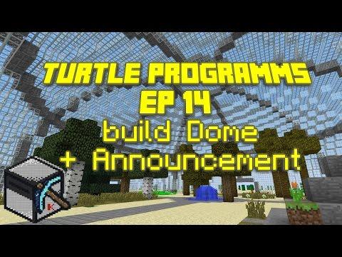 ComputerCraft: Turtle Programs, Ep 14: build Dome + Announcement