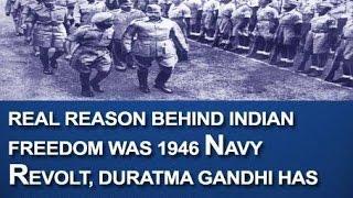 Real Reason behind Indian Freedom was 1946 Navy Revolt, Duratma Gandhi has Zero Contribution H178