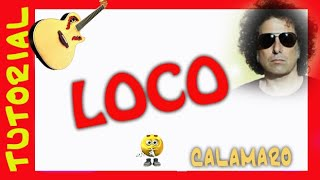 Loco - Andres Calamaro - Como tocar en guitarra