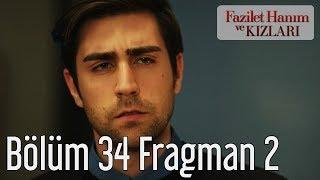 Fazilet Hanım ve Kızları 34. Bölüm 2. Fragman