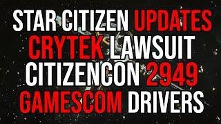 Star Citizen Updates | Big Ships, CitizenCon 2949, GamesCom Drivers & Crytek Lawsuit