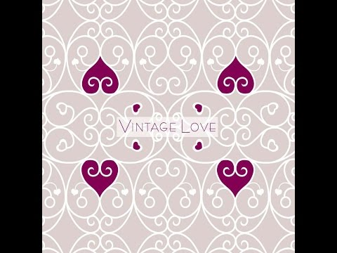 Vintage Love - 1930s & 40s Love Songs (Past Perfect) [Full Album]
