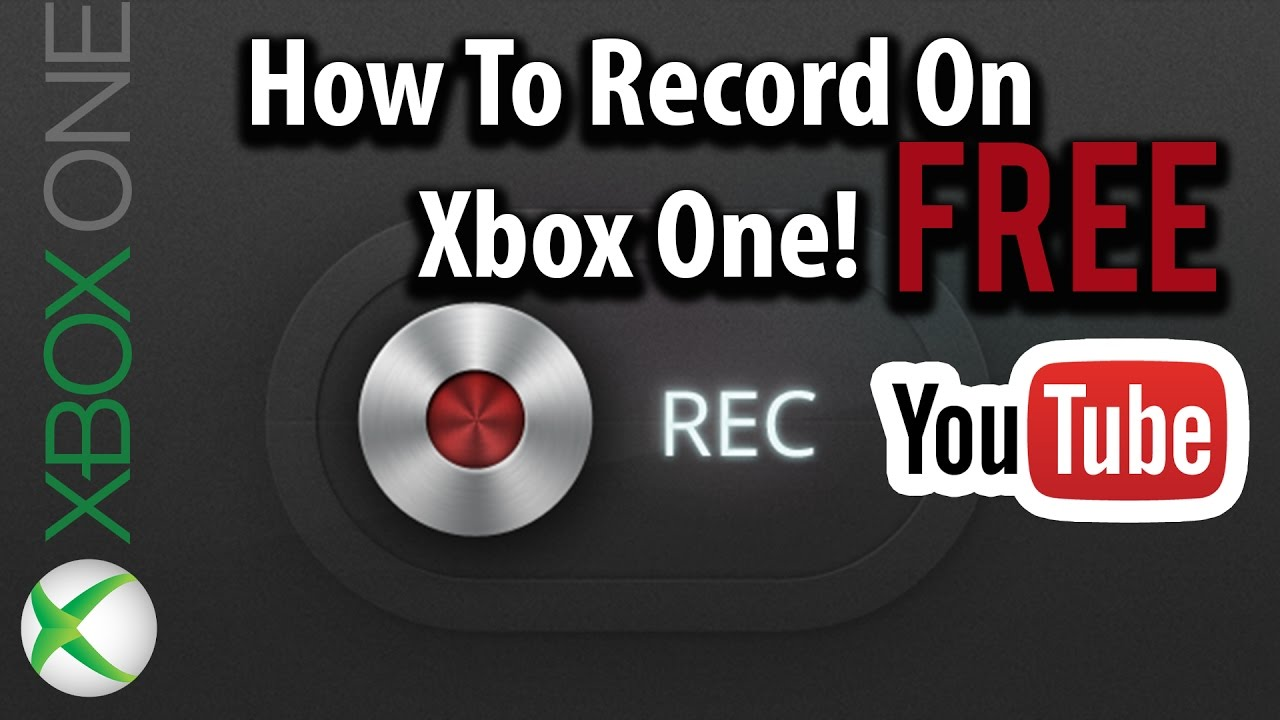 How To Record Gameplay On Xbox One Free And Upload To Youtube Youtube