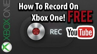 How To Record Gameplay On Xbox One Free and Upload to Youtube