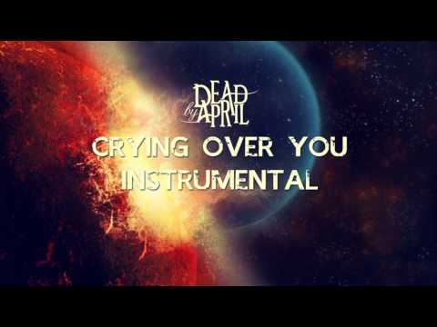 Crying Over You - Dead by April (Instrumental)