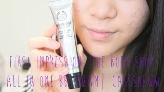 First Impression: The Body Shop All in One BB Cream| Casssheww