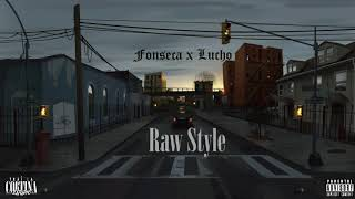 Fonseca x Lucho - Raw Style
