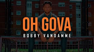 BOBBY VANDAMME 🌳 OH GOVA 🌳  [official Video]