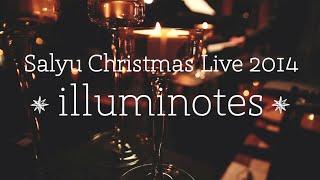 Salyu Christmas Live 2014 - illuminotes - http://www.salyu.jp/speci...