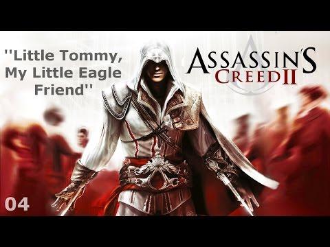 Assassin's Creed II - Episode 04 - Little Tommy, My Little Eagle Friend