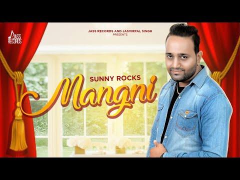 Mangni  | (Full HD) | Sunny Rocks  |  New Punjabi Songs 2018 | Latest Punjabi Songs 2018