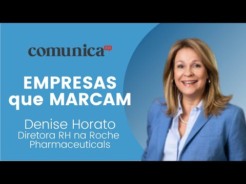 EMPRESAS que MARCAM - Denise Horato | ComunicaRH