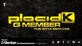 Placid K - G Member (The Sickest Squad remix) (Traxtorm 0122)
