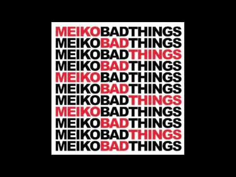 Клип Meiko - Bad Things