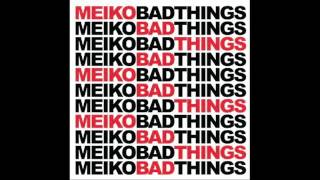 Watch music video: Meiko - Bad Things
