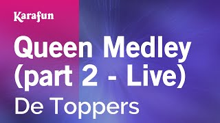 Karaoke Queen Medley (part 2 - Live) - De Toppers *