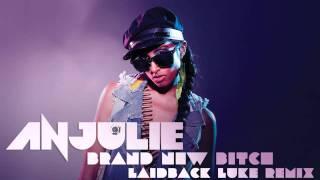 """Anjulie - """"Brand New Bitch (Laidback Luke Remix)"""""""