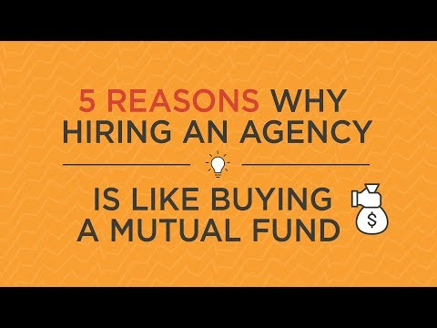 5 Reasons Why Hiring an Agency Is Like Buying a Mutual Fund
