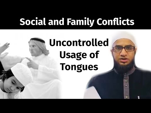 04 Uncontrolled Usage of Tongues - Social and Family Conflicts | Mufti Muhammad ibn Adam Al-Kawthari