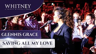 Saving All My Love - WHITNEY, a tribute by Glennis Grace