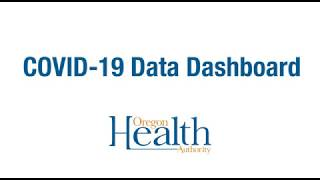OHA COVID-19 Data Dashboard