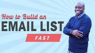 How to build your email list fast -  Build an email list fast and for free — 2 list building tips
