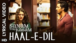 Haal-E-Dil | Full Song with Lyrics | Sanam Teri Kasam