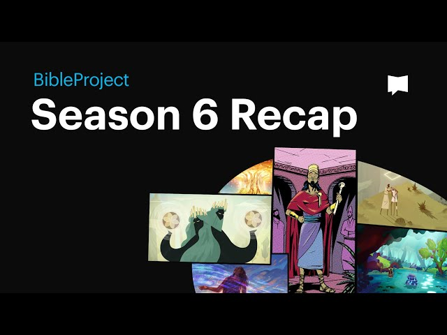 BibleProject Season 6 Recap
