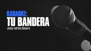 Download Karaoke - Tu Bandera - Jesús Adrián Romero MP3 song and Music Video