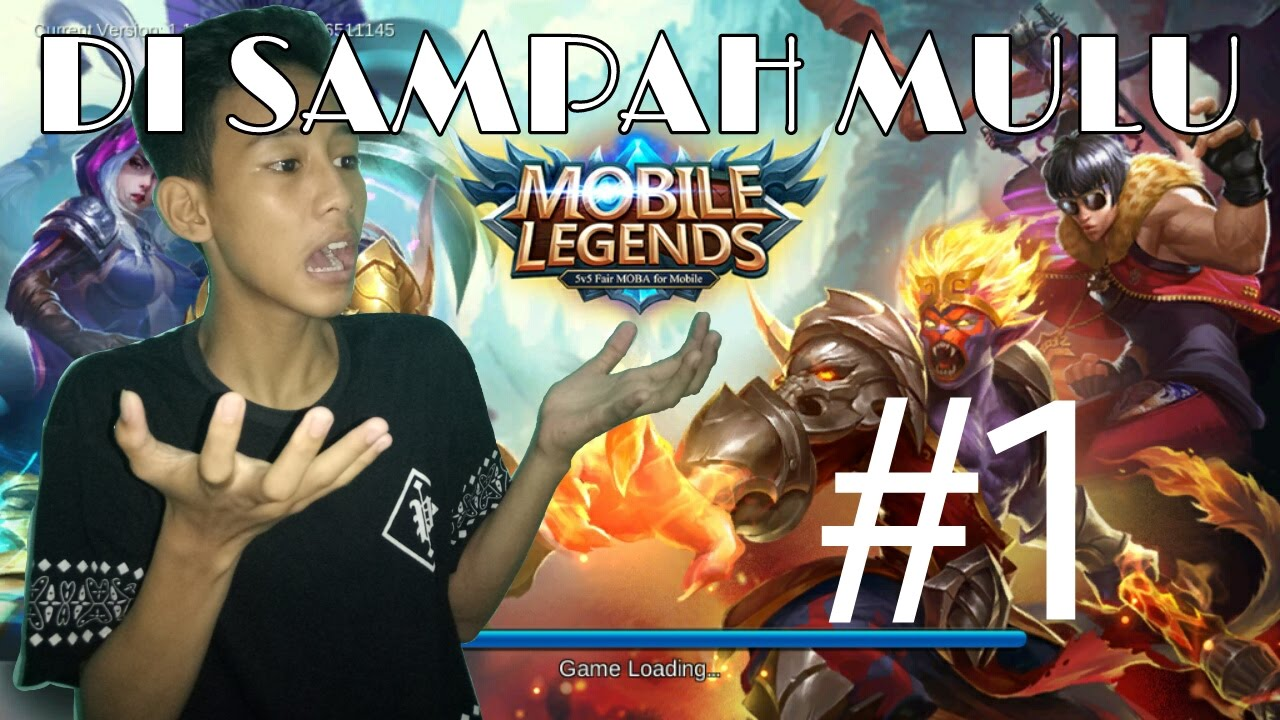 ayo main mobile legends - di sampah mulu #1 - youtube