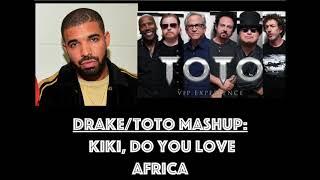 Kiki, Do You Love Africa (Drake/Toto Mashup)