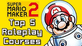 Super Mario Maker 2 Top 5 ROLEPLAY COURSES (Switch)