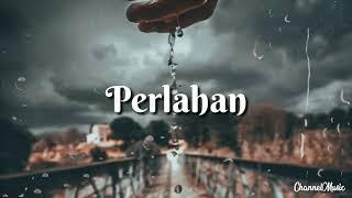 Download Perlahan - Guyon Waton (Lirics)