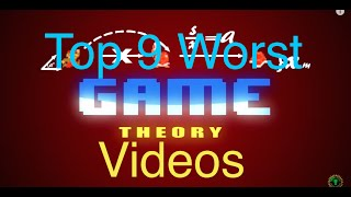 Top 9 worst game theory videos (1000 Subscriber special)