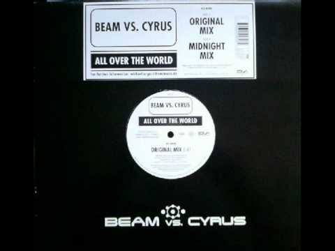 Beam vs. Cyrus - All Over The World (Original Mix)