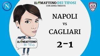 Il Mattino dei Tifosi - Napoli VS Cagliari 2-1