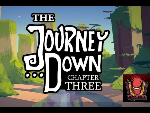 [FR] The Journey Down Chapter Three: DECOUVERTE PAS SI FACILE