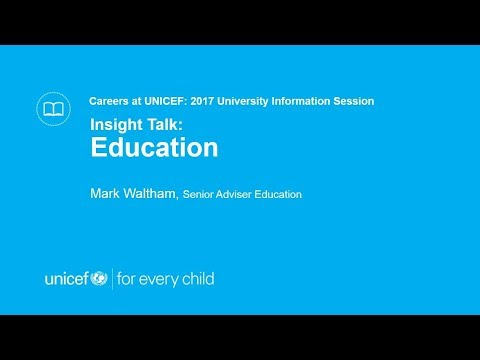 UNICEF 2017 University Career Event - Insight Talk: Education